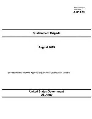 Army Techniques Publication Atp 4-93 Sustainment Brigade August 2013
