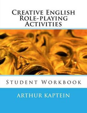 Creative English Role-Playing Activities 1: Student Workbook