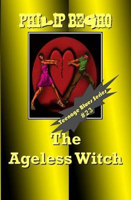 The Ageless Witch: Teenage Blues Series