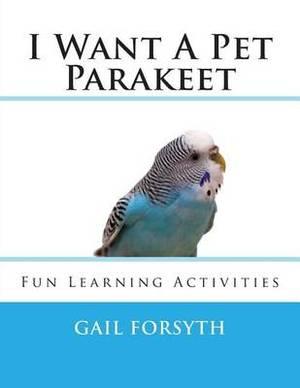 I Want a Pet Parakeet