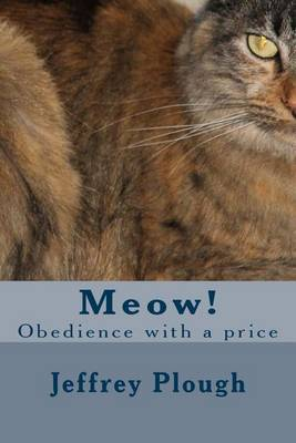 Meow!: Obedience with a Price