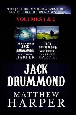 The Jack Drummond Adventure Series: (Volumes 1 & 2): Kids Books for Ages 9-12