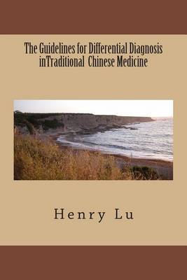 The Guidelines for Differential Diagnosis Intraditional Chinese Medicine