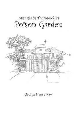 Miss Gladys Thornprickle's Poison Garden