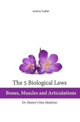The 5 Biological Laws: Bones, Muscles and Articulations: Dr. Hamer's New Medicine
