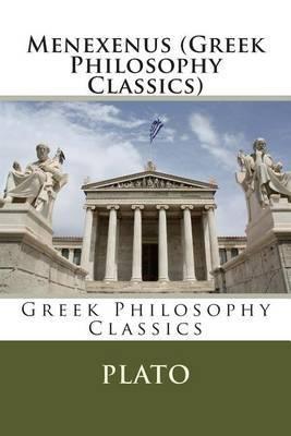 Menexenus (Greek Philosophy Classics)