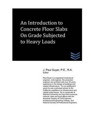 An Introduction to Concrete Floor Slabs on Grade Subjected to Heavy Loads
