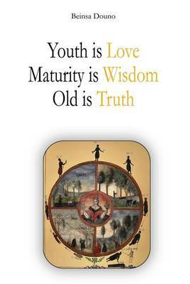 Youth Is Love, Maturity Is Wisdom, Old Is Truth