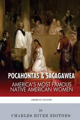 Pocahontas & Sacagawea  : America's Most Famous Native American Women