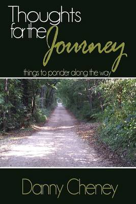 Thoughts for the Journey: Things to Ponder Along the Way