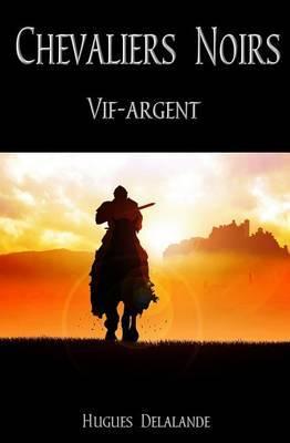 Chevaliers Noirs, Vif-Argent