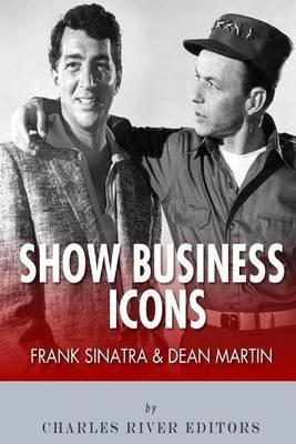 Frank Sinatra & Dean Martin  : Show Business Icons