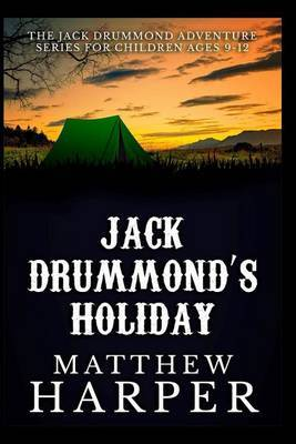 Jack Drummond's Holiday: Adventure Series for Children Ages 9-12