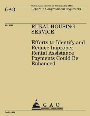 Rural Housing Service: Efforts to Identify and Reduce Improper Rental Assistance Payments Could Be Enhanced