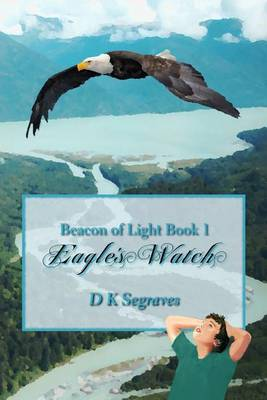Eagles Watch: Beacon of Hope Book I
