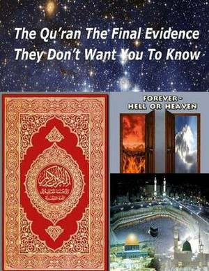The Qu'ran the Final Evidence They Dont Want You to Know
