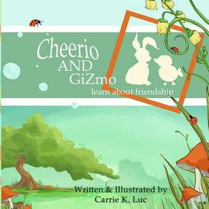 Cheerio & Gizmo  : Learn about Friendship