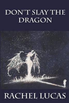 Don't Slay the Dragon