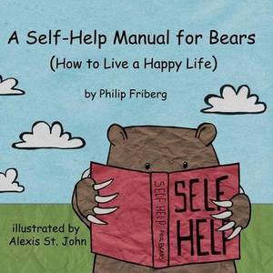 A Self-Help Manual for Bears: How to Live a Happy Life