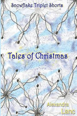 Tales of Christmas: Snowflake Triplet Shorts