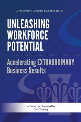 Unleashing Workforce Potential: Accelerating Extraordinary Business Results