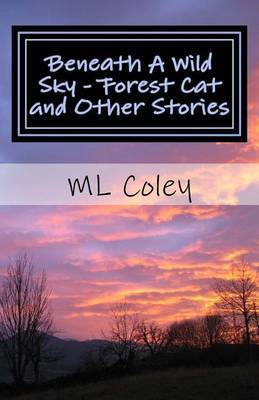 Beneath a Wild Sky - Forest Cat and Other Stories
