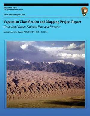 Vegetation Classification and Mapping Project Report Great Sand Dunes National Park and Preserve