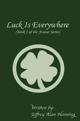 Luck Is Everywhere