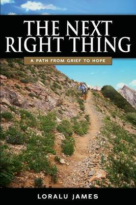 The Next Right Thing: A Path from Grief to Hope