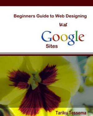 Beginners Guide to Web Designing with Google Sites