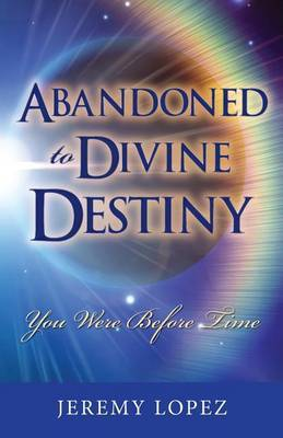 Abandoned to Divine Destiny: You Were Before Time