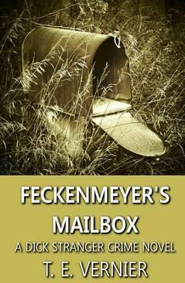 Feckenmeyer's Mailbox: A Dick Stranger Crime Novel