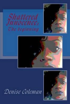 Shattered Innocence: The Beginning