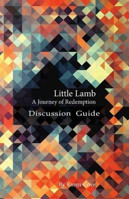 Little Lamb: Journey of Redemption: Discussion Guide