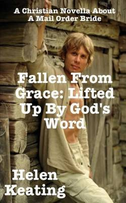 Fallen from Grace: Lifted Up by God's Word: A Christian Novella
