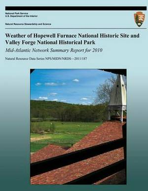Weather of Hopewell Furnace National Historic Site and Valley Forge National Historical Park Mid-Atlantic Network Summary Report for 2010