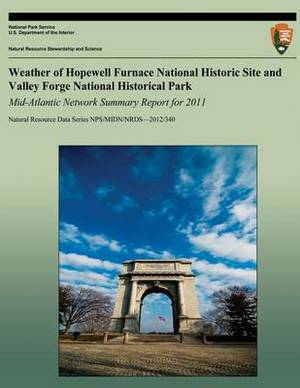 Weather of Hopewell Furnace National Historic Site and Valley Forge National Historical Park Mid-Atlantic Network Summary Report for 2011