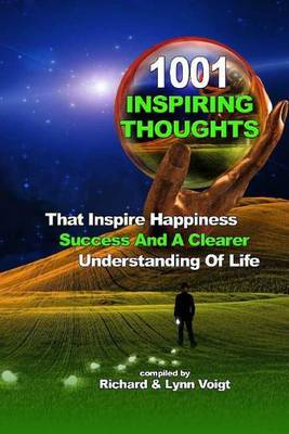 1001 Inspiring Thoughts: That Inspire Happiness, Success & a Clearer Understanding of Life
