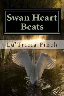 Swan Heart Beats: Collection of Poetry  Letting the in Out