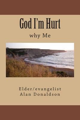 God I'm Hurt: Why Me