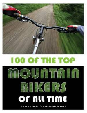 100 of the Top Mountain Bikers of All Time