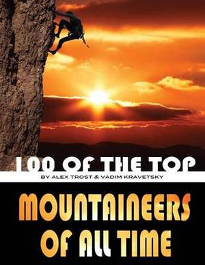 100 of the Top Mountaineers of All Time
