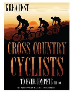 Greatest Cross Country Cyclists to Ever Compete: Top 100