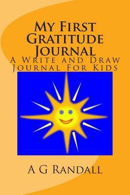 My First Gratitude Journal: A Write and Draw Journal for Kids