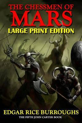 The Chessmen of Mars - Large Print Edition