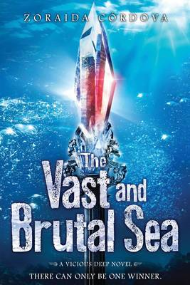 Vast and Brutal Sea: A Vicious Deep Novel