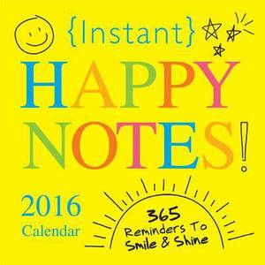 Instant Happy Notes 2016 Boxed Calendar