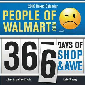 People of Walmart 2016 Boxed Calendar: 366 Days of Shop and Awe