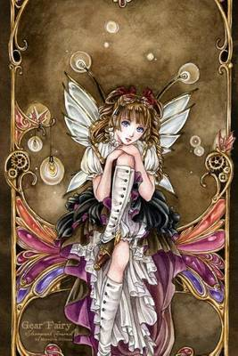 Gear Fairy Steampunk Journal: This Journal Features a Beautiful Image by Artist Meredith Dillman on the Cover. Pages Are Lined on One Side and Blank on the Reverse So You Can Fill This Blank Book with Your Thoughts, Words, and Sketches.