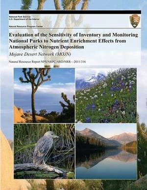 Evaluation of the Sensitivity of Inventory and Monitoring National Parks to Nutrient Enrichment Effects from Atmospheric Nitrogen Deposition Mojave Desert Network (Mojn)